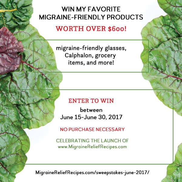 June giveaway from MigraineReliefRecipes.com worth more than $600! Ends Friday, June 30, 2017 at 11:59 PM PDT. No purchase necessary.