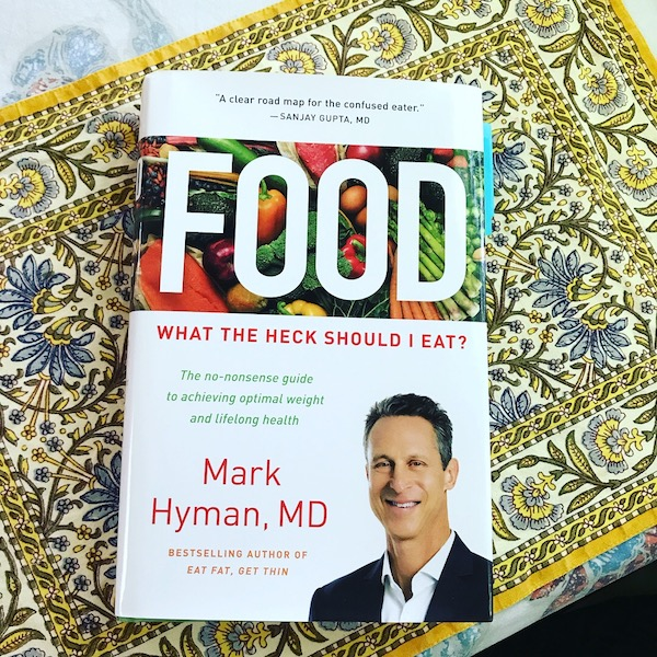 Book review: Food—What the Heck Should I Eat? by Mark Hyman, MD