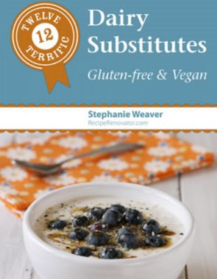 12 Terrific Dairy Substitutes by Stephanie Weaver