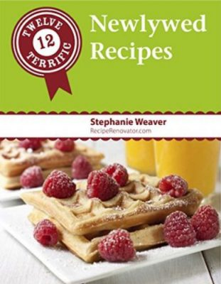 12 Newlywed Recipes (traditional) by Stephanie Weaver
